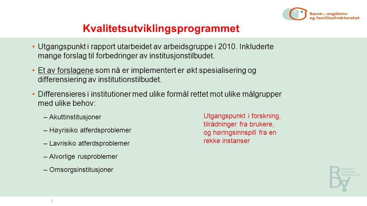 Kvalitetsutviklingsprogrammet Utgangspunkt i rapport utarbeidet av arbeidsgruppe i 2010.