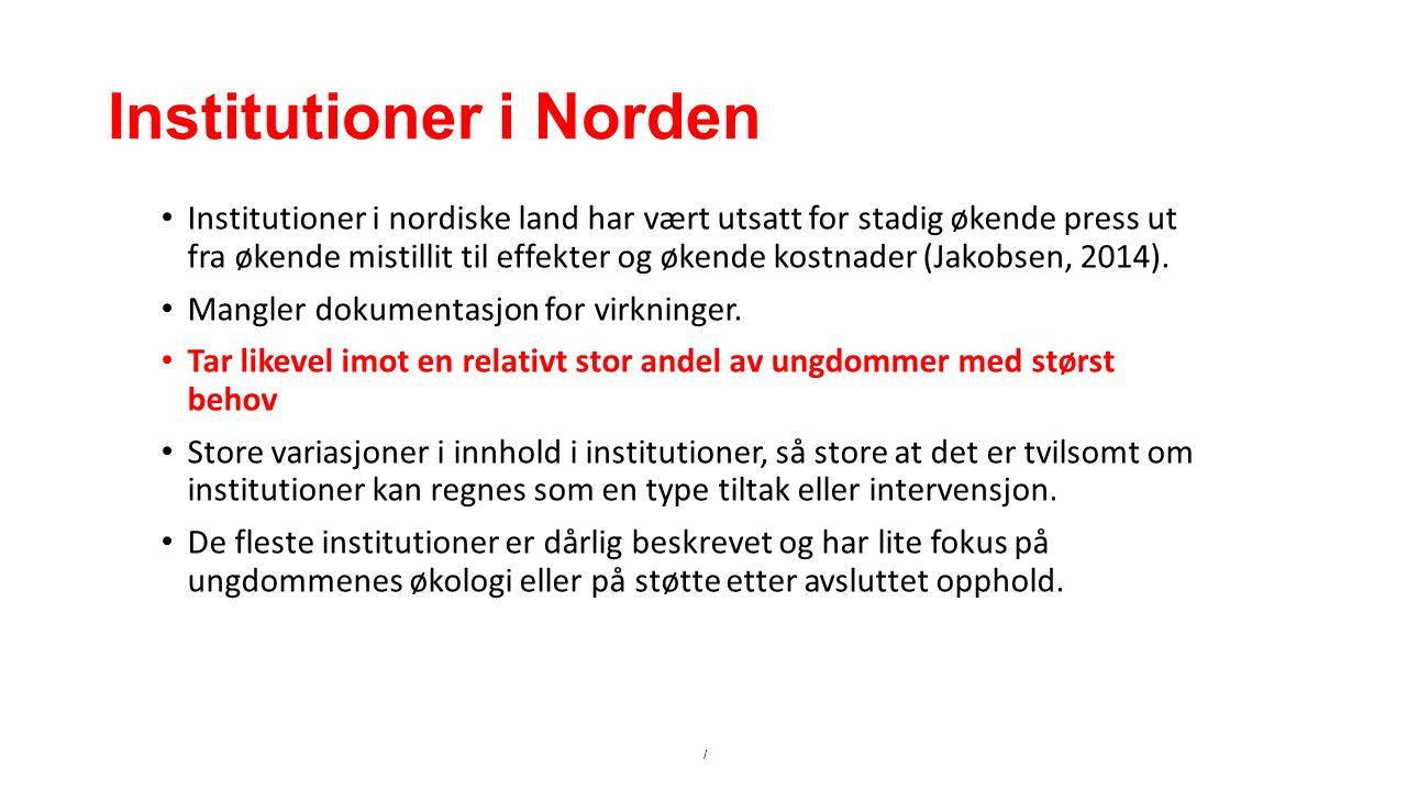 Institutioner i Norden Institutioner i nordiske land har vært utsatt for stadig økende press ut fra økende mistillit til effekter og økende kostnader (Jakobsen, 2014).