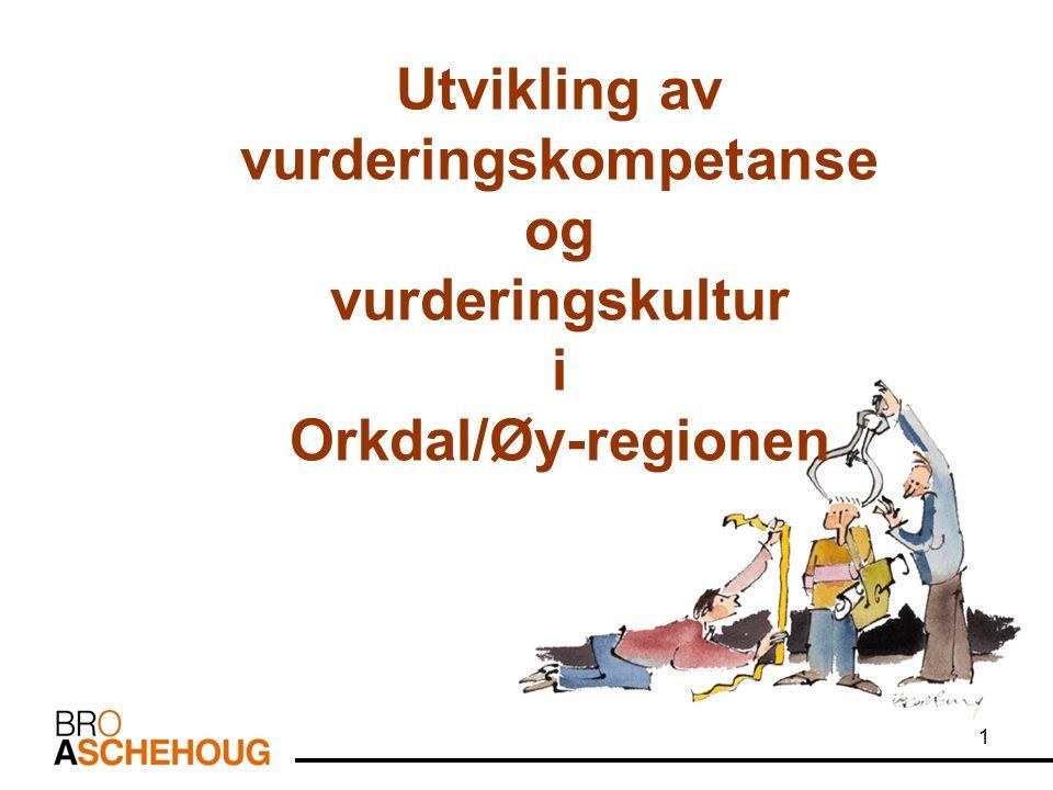 1 Utvikling av vurderingskompetanse og vurderingskultur i Orkdal/Øy-regionen
