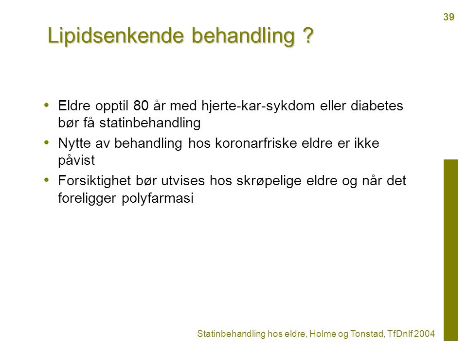 Lipidsenkende behandling .