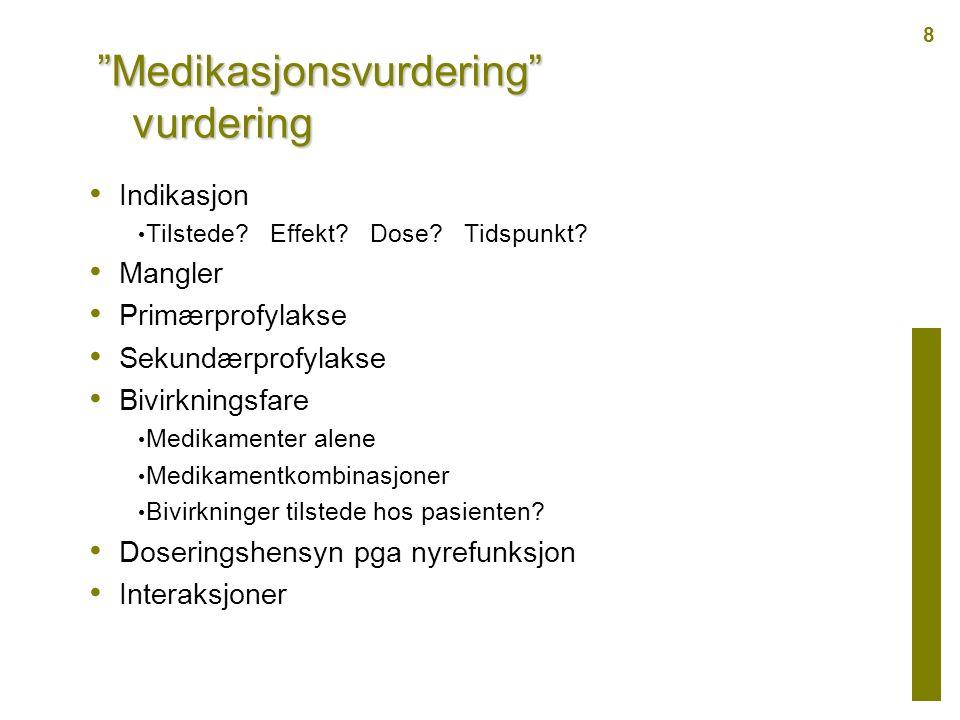 Problemlegemidler hos eldre Norsk legemiddelhåndbok 2007 19