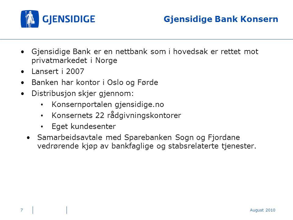 Gjensidige Bank Konsern Gjensidige Bank er en nettbank som i hovedsak er rettet mot privatmarkedet i Norge Lansert i 2007 Banken har kontor i Oslo og Førde Distribusjon skjer gjennom: Konsernportalen gjensidige.no Konsernets 22 rådgivningskontorer Eget kundesenter Samarbeidsavtale med Sparebanken Sogn og Fjordane vedrørende kjøp av bankfaglige og stabsrelaterte tjenester.
