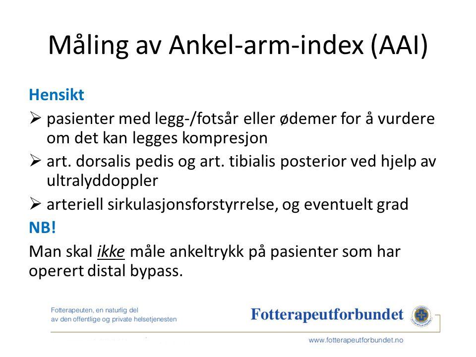 Måling av Ankel-arm-index (AAI) Hensikt  pasienter med legg-/fotsår eller ødemer for å vurdere om det kan legges kompresjon  art.