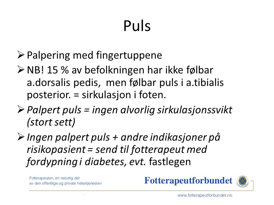 Puls  Palpering med fingertuppene  NB.