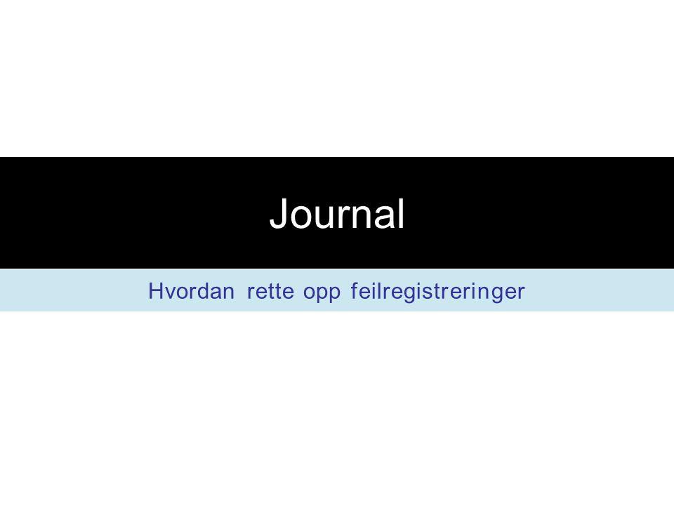 Journal Hvordan rette opp feilregistreringer