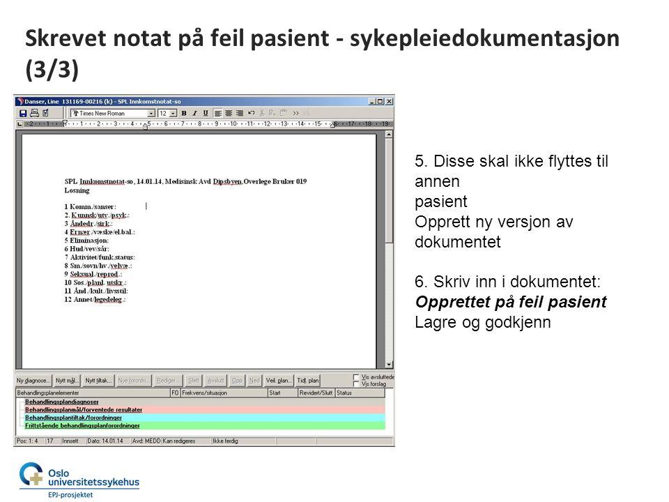 Skrevet notat på feil pasient - sykepleiedokumentasjon (3/3) 5.