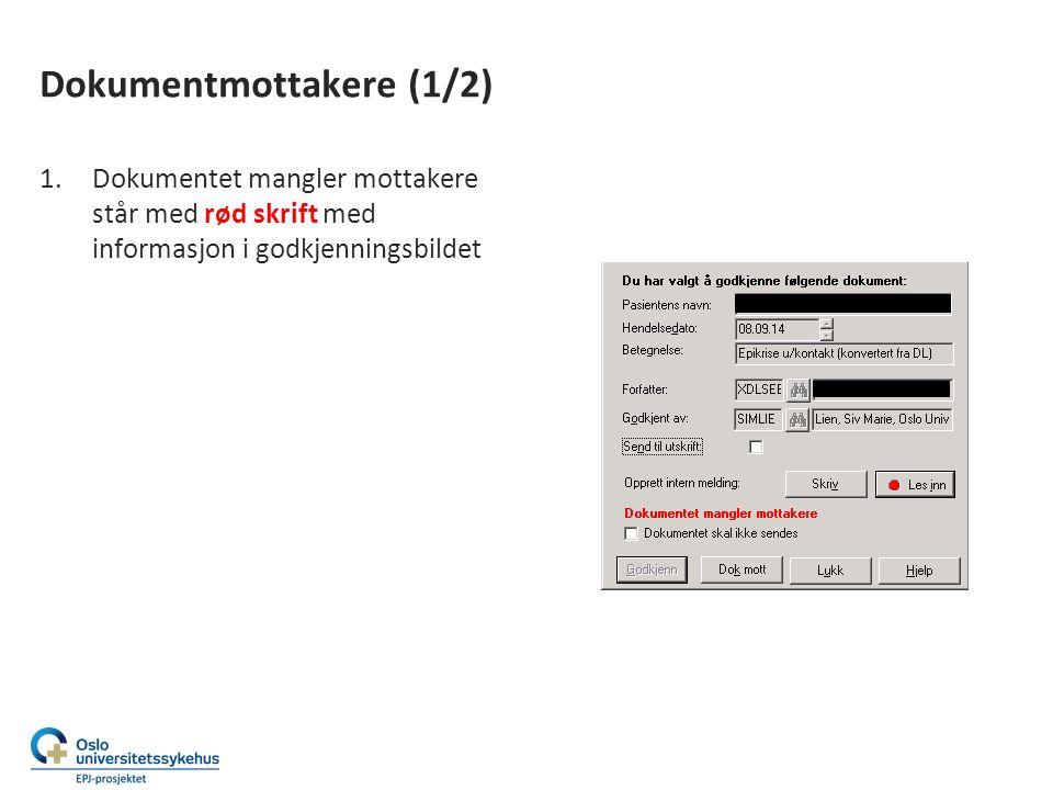 Dokumentmottakere (1/2) 1.Dokumentet mangler mottakere står med rød skrift med informasjon i godkjenningsbildet