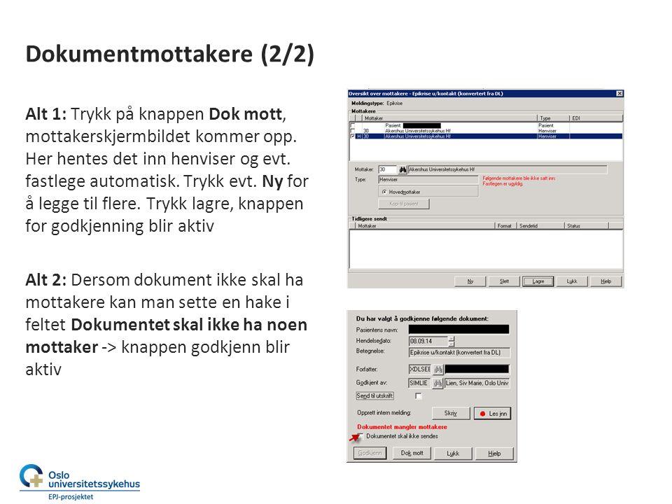 Dokumentmottakere (2/2) Alt 1: Trykk på knappen Dok mott, mottakerskjermbildet kommer opp.