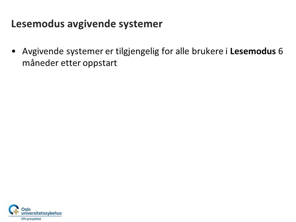 Lesemodus avgivende systemer Avgivende systemer er tilgjengelig for alle brukere i Lesemodus 6 måneder etter oppstart