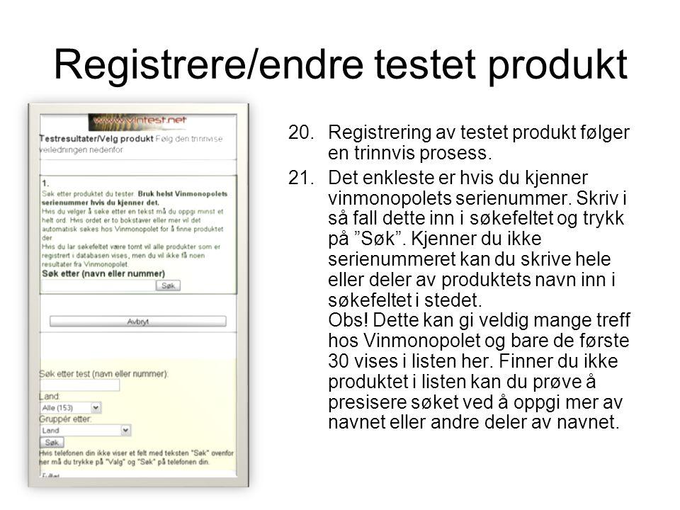 Registrere/endre testet produkt 20.Registrering av testet produkt følger en trinnvis prosess.