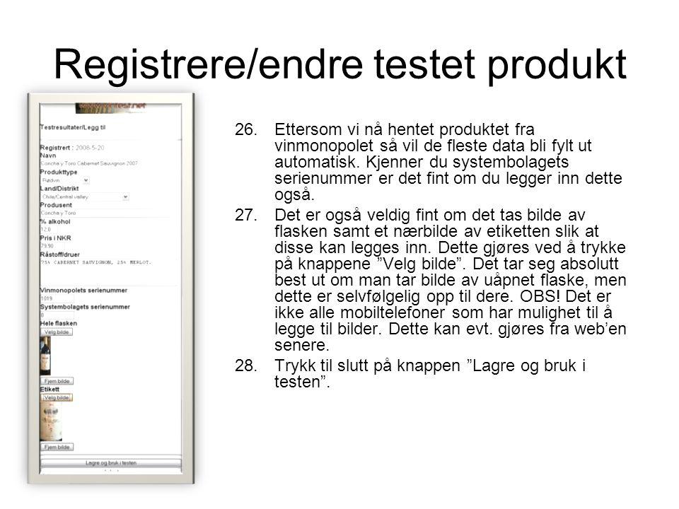 Registrere/endre testet produkt 26.Ettersom vi nå hentet produktet fra vinmonopolet så vil de fleste data bli fylt ut automatisk.
