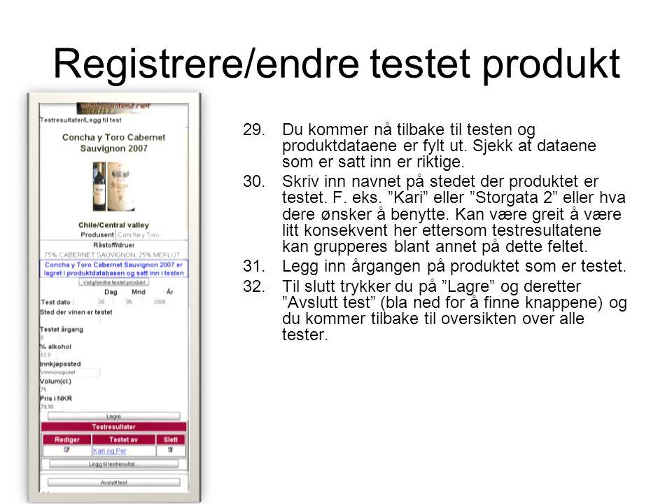 Registrere/endre testet produkt 29.Du kommer nå tilbake til testen og produktdataene er fylt ut.