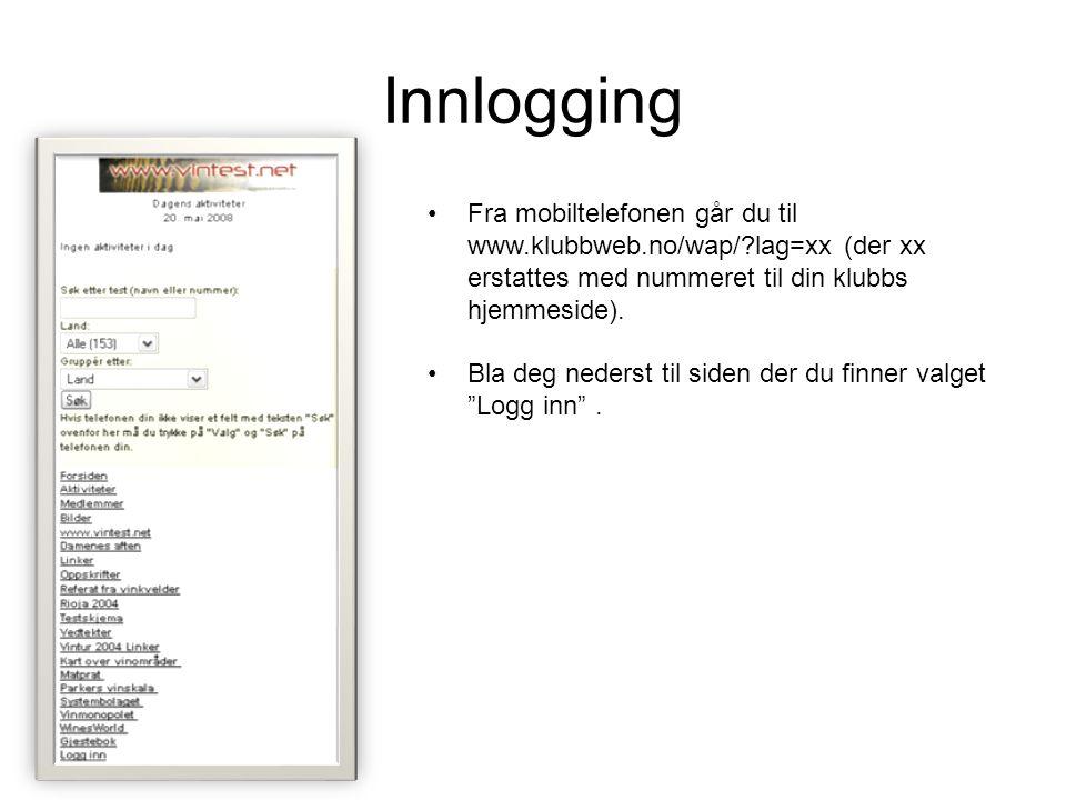 Innlogging Fra mobiltelefonen går du til www.klubbweb.no/wap/ lag=xx (der xx erstattes med nummeret til din klubbs hjemmeside).