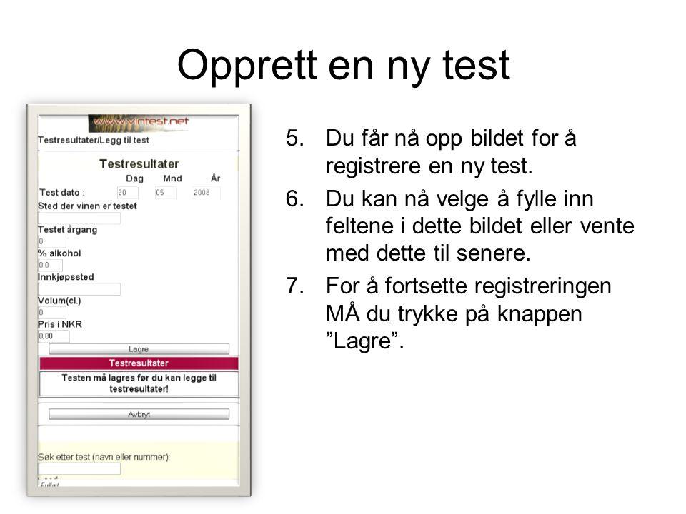 Opprett en ny test 5.Du får nå opp bildet for å registrere en ny test.
