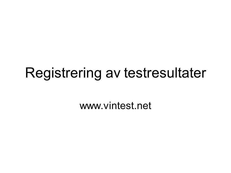 Registrering av testresultater www.vintest.net