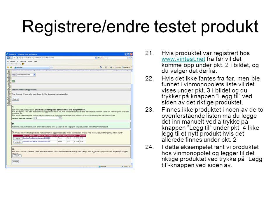 Registrere/endre testet produkt 21.Hvis produktet var registrert hos www.vintest.net fra før vil det komme opp under pkt.