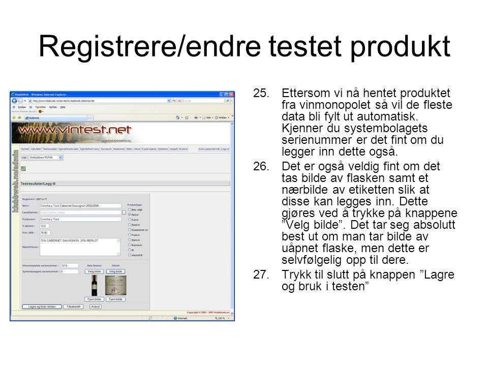Registrere/endre testet produkt 25.Ettersom vi nå hentet produktet fra vinmonopolet så vil de fleste data bli fylt ut automatisk. Kjenner du systembol