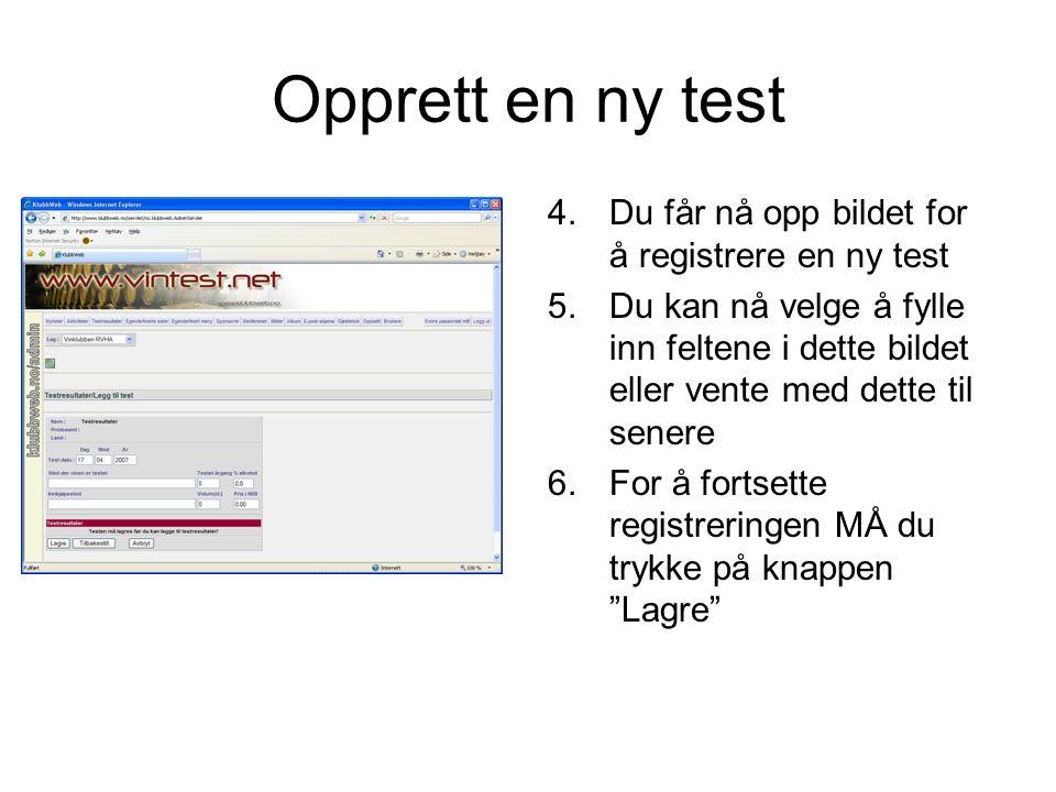 Opprett en ny test 4.Du får nå opp bildet for å registrere en ny test 5.Du kan nå velge å fylle inn feltene i dette bildet eller vente med dette til s