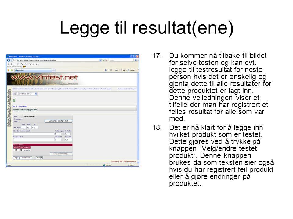 Registrere/endre testet produkt 19.Registrering av testet produkt følger en trinnvis prosess 20.Det enkleste er hvis du kjenner vinmonopolets serienummer.