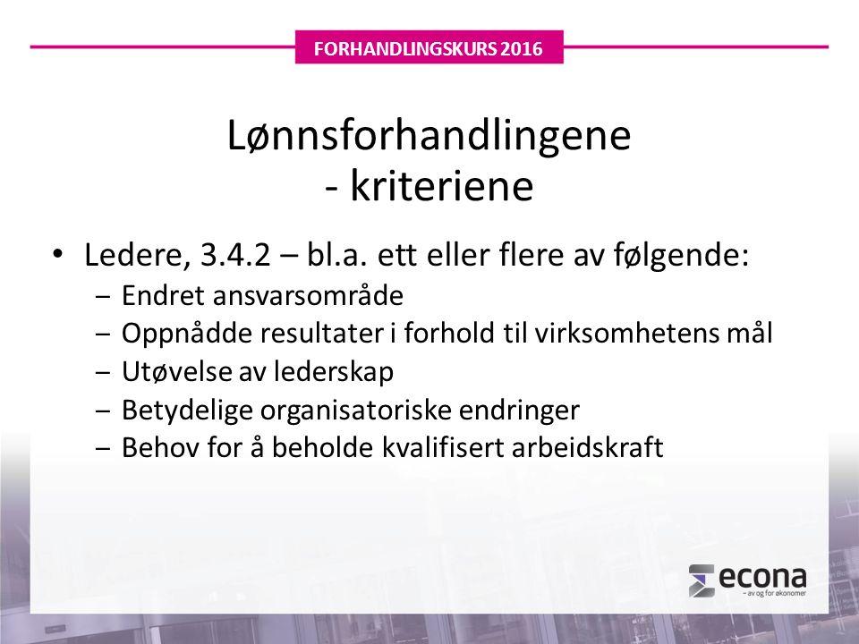 Lønnsforhandlingene - kriteriene Ledere, 3.4.2 – bl.a.