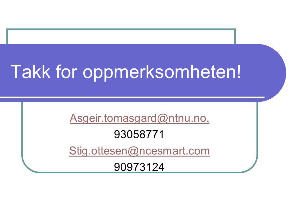 Takk for oppmerksomheten! Asgeir.tomasgard@ntnu.no, 93058771 Stig.ottesen@ncesmart.com 90973124