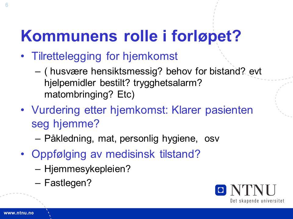 6 Kommunens rolle i forløpet. Tilrettelegging for hjemkomst –( husvære hensiktsmessig.