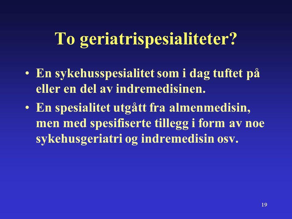 19 To geriatrispesialiteter.