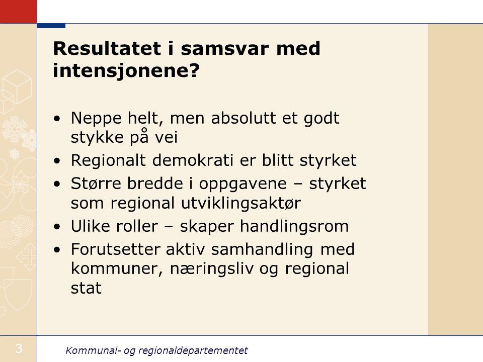 Kommunal- og regionaldepartementet 3 Resultatet i samsvar med intensjonene.