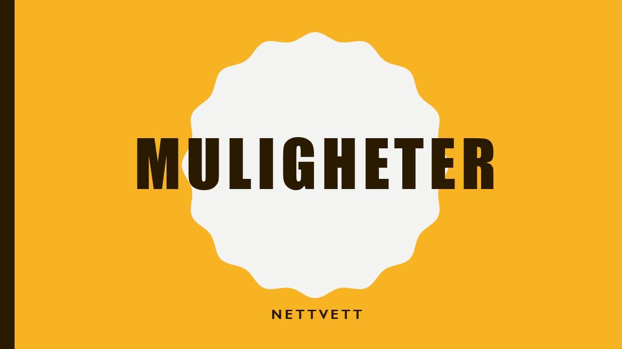 MULIGHETER NETTVETT