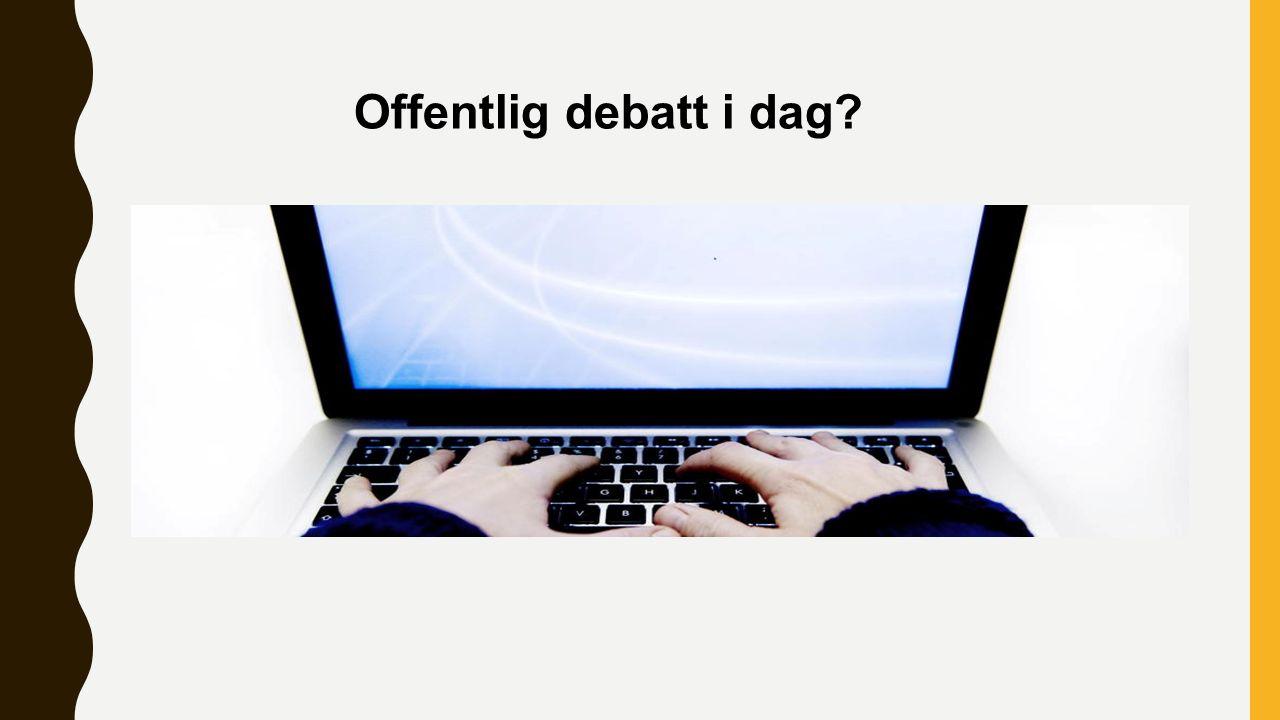 Offentlig debatt i dag?