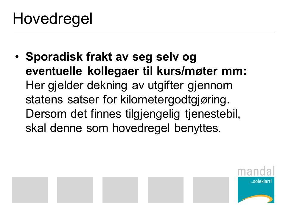 Hovedregel Sporadisk frakt av seg selv og eventuelle kollegaer til kurs/møter mm: Her gjelder dekning av utgifter gjennom statens satser for kilometergodtgjøring.