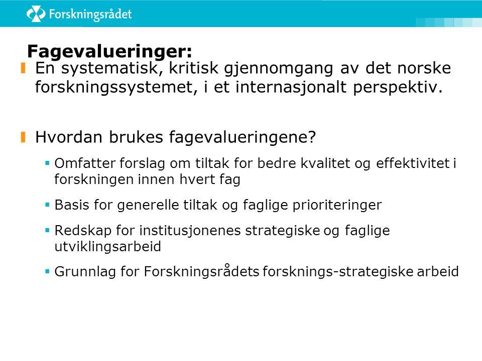 Fagevalueringer: En systematisk, kritisk gjennomgang av det norske forskningssystemet, i et internasjonalt perspektiv.