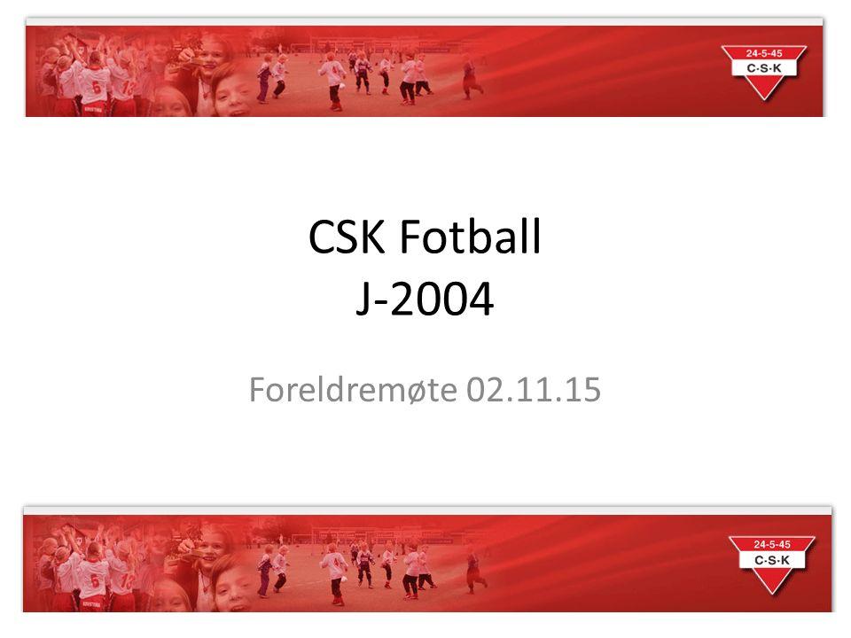 CSK Fotball J-2004 Foreldremøte 02.11.15