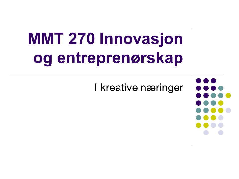 MMT 270 Innovasjon og entreprenørskap I kreative næringer