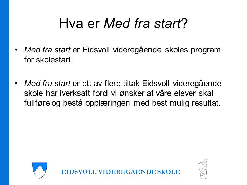 Hva er Med fra start. Med fra start er Eidsvoll videregående skoles program for skolestart.