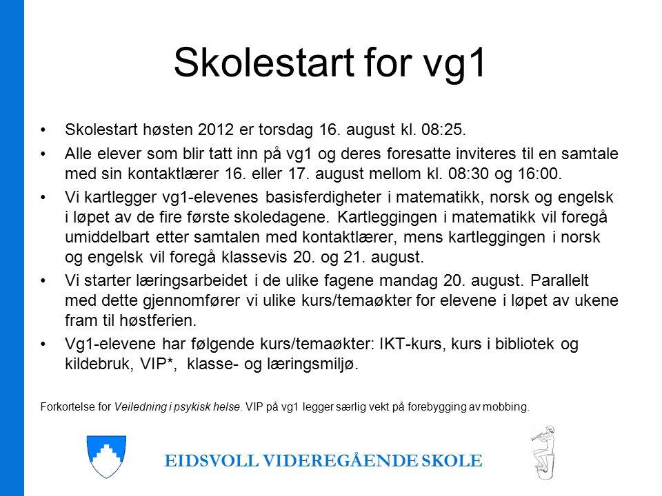Skolestart for vg1 Skolestart høsten 2012 er torsdag 16.