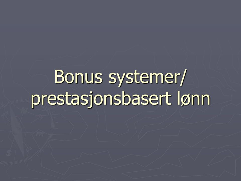 Bonus systemer/ prestasjonsbasert lønn