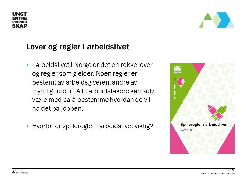ue.no Lover og regler i arbeidslivet I arbeidslivet i Norge er det en rekke lover og regler som gjelder. Noen regler er bestemt av arbeidsgiveren, and