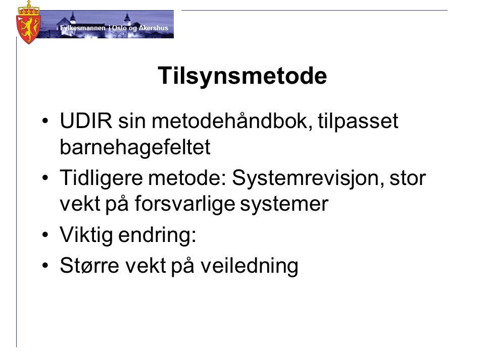 Fylkesmannen i Oslo og Akershus Tilsynsmetode UDIR sin metodehåndbok, tilpasset barnehagefeltet Tidligere metode: Systemrevisjon, stor vekt på forsvar