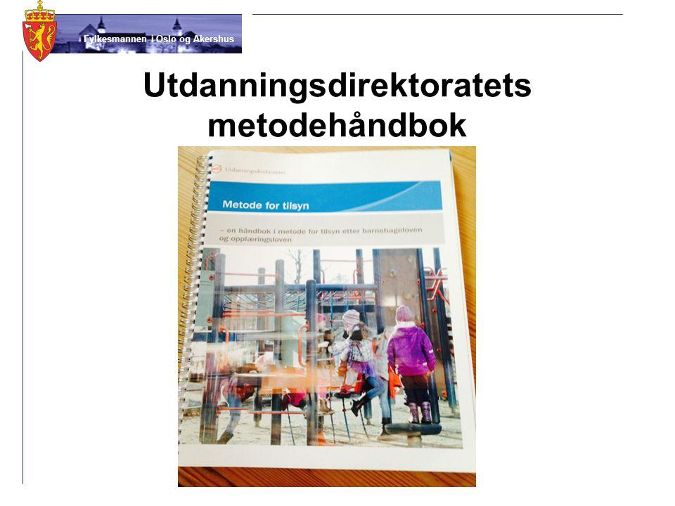 Fylkesmannen i Oslo og Akershus Utdanningsdirektoratets metodehåndbok