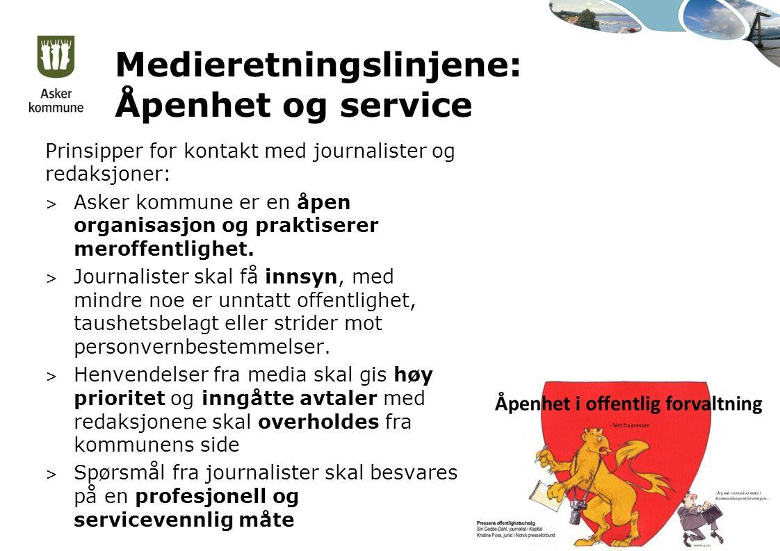 Medieretningslinjene: Åpenhet og service Prinsipper for kontakt med journalister og redaksjoner: > Asker kommune er en åpen organisasjon og praktiserer meroffentlighet.