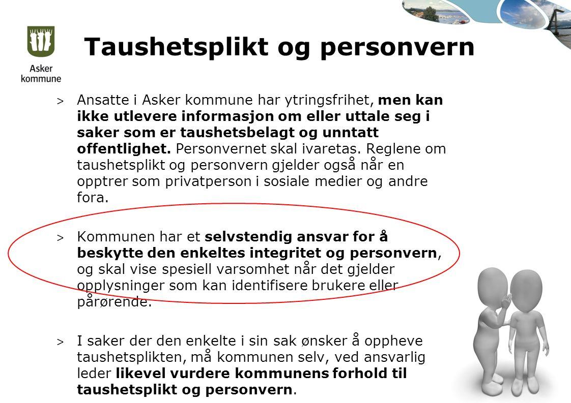 Taushetsplikt og personvern > Ansatte i Asker kommune har ytringsfrihet, men kan ikke utlevere informasjon om eller uttale seg i saker som er taushetsbelagt og unntatt offentlighet.