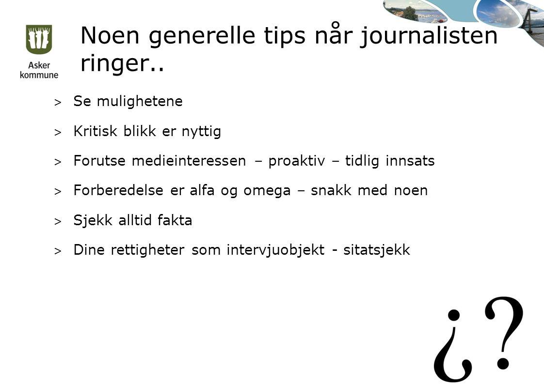 Noen generelle tips når journalisten ringer..