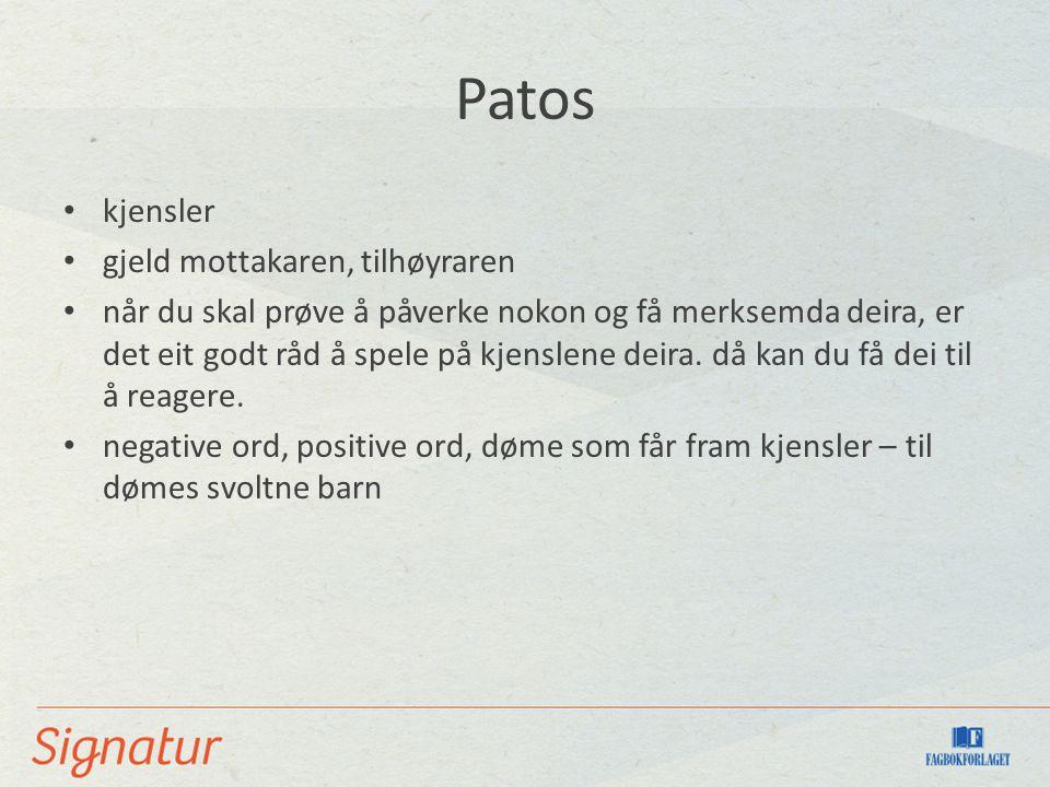 Patos kjensler gjeld mottakaren, tilhøyraren når du skal prøve å påverke nokon og få merksemda deira, er det eit godt råd å spele på kjenslene deira.