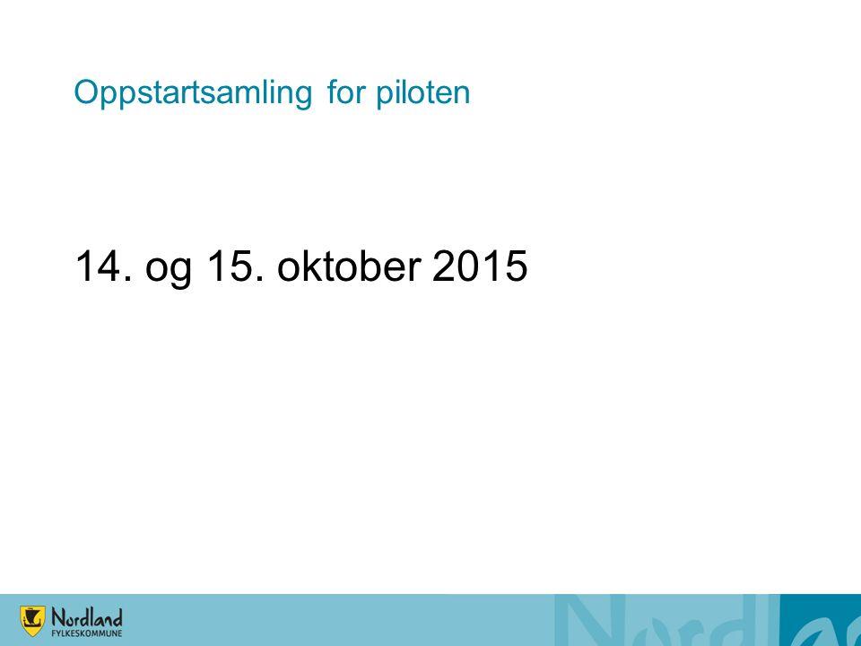 Oppstartsamling for piloten 14. og 15. oktober 2015