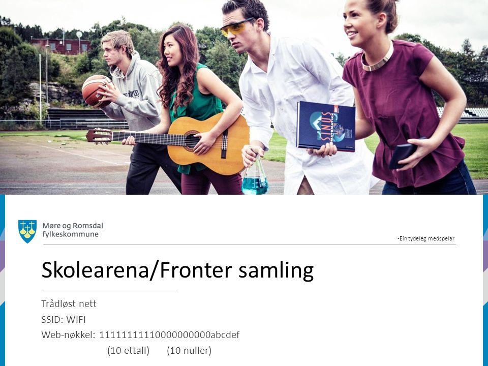 -Ein tydeleg medspelar Skolearena/Fronter samling Trådløst nett SSID: WIFI Web-nøkkel: 11111111110000000000abcdef (10 ettall) (10 nuller)