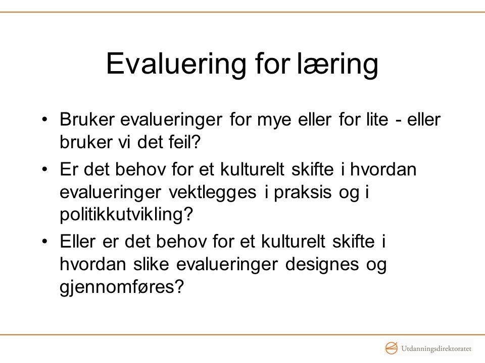 Evaluering for læring Bruker evalueringer for mye eller for lite - eller bruker vi det feil.