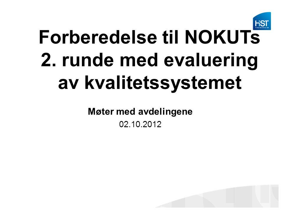 NOKUTs prosedyrer Institusjonen varsles minst 6 måneder før oppstart.