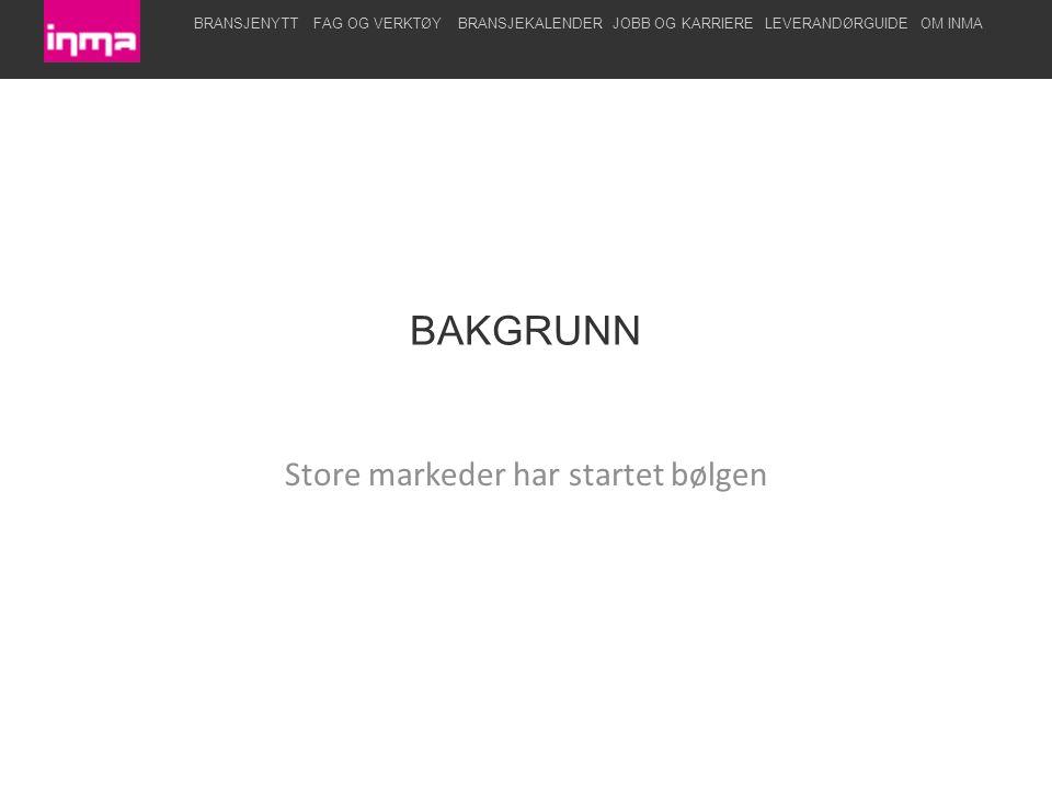 BRANSJENYTTFAG OG VERKTØYBRANSJEKALENDERJOBB OG KARRIERELEVERANDØRGUIDEOM INMA BAKGRUNN Store markeder har startet bølgen