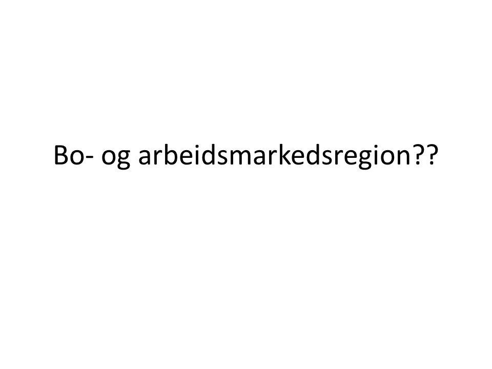 Bo- og arbeidsmarkedsregion??